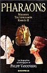 Pharaons. Néfertiti, Toutankhamon, Ramsès II par Vandenberg