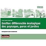 Gestion différenciée écologique des paysages, parcs et jardins: Aménagement urbain et biodiversité