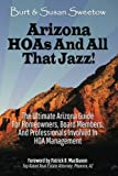 img - for Arizona HOAs and All That Jazz!: The Ultimate Arizona Guide for Homeowners, Board Members, and Professionals Involved in HOA Management book / textbook / text book