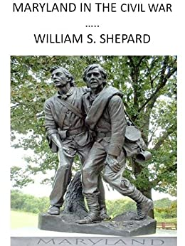 Maryland In The Civil War by [Shepard, William S. ]