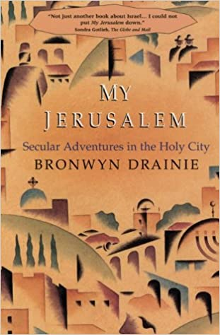 My Jerusalem Secular Adventures In The Holy City