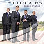 These Truths by Old Paths