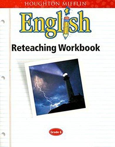 Houghton Mifflin English: Reteaching Workbook Grade 6