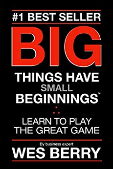 Big Things Have Small Beginnings: Learn to Play the Great Game by Wes Berry ebook deal