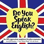Les expressions anglaises les plus courantes (Do you speak English?) | J. M. Gardner