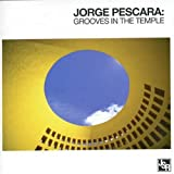 Grooves in the Temple by Jorge Pescara (2008-01-13)