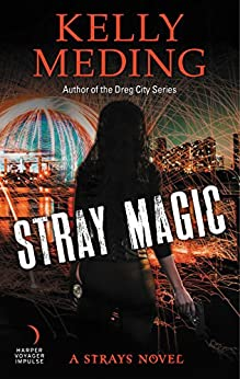 Stray Magic: A Strays Novel by [Meding, Kelly]