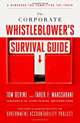 The Corporate Whistleblower's Survival Guide: A Handbook for Committing the Truth (BK Currents)
