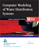 Computer Modeling of Water Distribution Systems, Awwa Staff, 1583213457