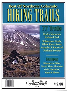 PORTABLE Best Of Northern Colorado Hiking Trails: 78 Hiking Trails To Scenic & Historical Sites. Publica Nancy Consumer videos Catalogo