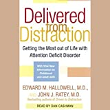 Delivered From Distraction: Get the Most Out of Life with Attention Deficit Disorder
