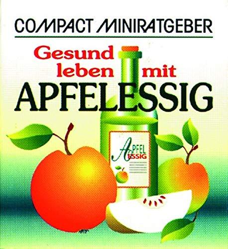 (Compact Miniratgeber. Gesund leben mit Apfelessig )