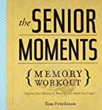 Senior Moments Memory Workout, Tom Friedman, 1402774109