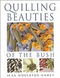 Quilling Beauties of the Bush, Jean Woolston-Hamey, 074320347X