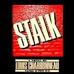 Stalk | Louis Charbonneau