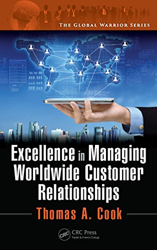 Excellence in Managing Worldwide Customer Relationships (The Global Warrior Series) (Global Commerce Series)