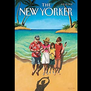 The New Yorker, July 23rd 2012 (Jack Hitt, Jane Kramer, Joan Acocella) Periodical