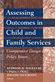 Assessing Outcomes in Child and Family Services : Comparative Design and Policy Issues, , 0202307042