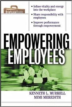 Book Empowering Employees by Kenneth L. Murrell (2000-05-30)