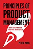 Read Principles of Product Management: How to Land a PM Job and Launch Your Product Career Reader