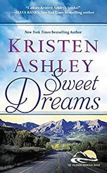 Sweet Dreams (Colorado Mountain Series Book 2) by [Ashley, Kristen]