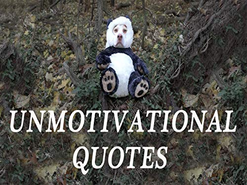 Unmotivational Quotes w/Cute Dog