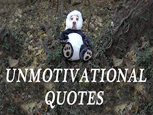 Unmotivational Quotes w/Cute Dog Maymo -
