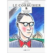 Corbu comme Le Corbusier [ancienne édition]