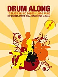 Drum Along 6: 10 Black Music Songs. Ray Charles. Lauryn Hill. James Brown and more. With Professional Playalong MP3 von Jörg Fabig (2013) Taschenbuch