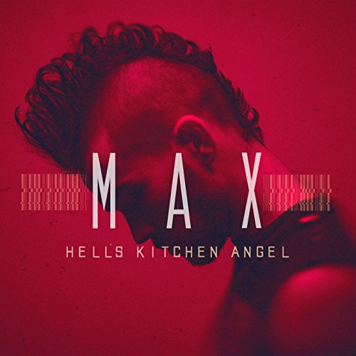 Amazon.com: Hell's Kitchen Angel [Explicit]: Max: MP3