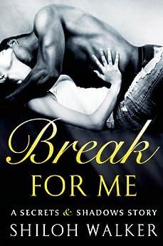 Break For Me: A Secrets & Shadows Story by [Walker, Shiloh]