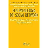 Fenomenologia dei social network. Presenza, relazioni e consumi mediali degli italiani online