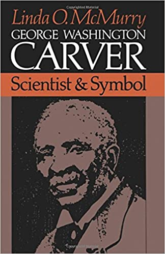 george washington carver scientist and symbol linda o mcmurry