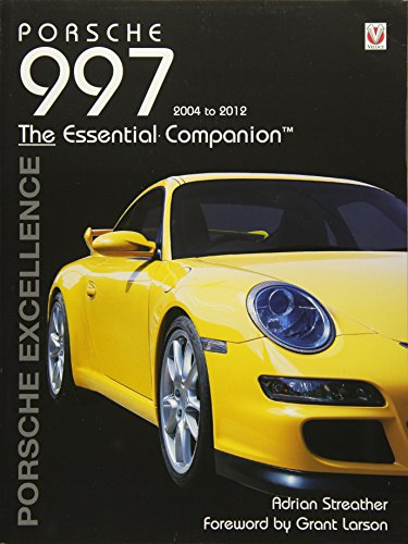 Porsche 997 Carrera Cabriolet - Porsche 997 2004-2012: Porsche Excellence - The Essential Companion