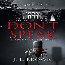 Don't Speak: A Jade Harrington Novel Audiobook by J. L. Brown Narrated by Lisa Cordileone