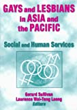 Gays and Lesbians in Asia and the Pacific, Laurence Wai-Teng Leong, 1560230738