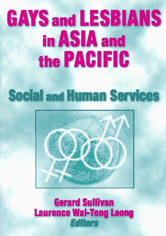 Gays and Lesbians in Asia and the Pacific: Social and Human Services by Brand: Routledge