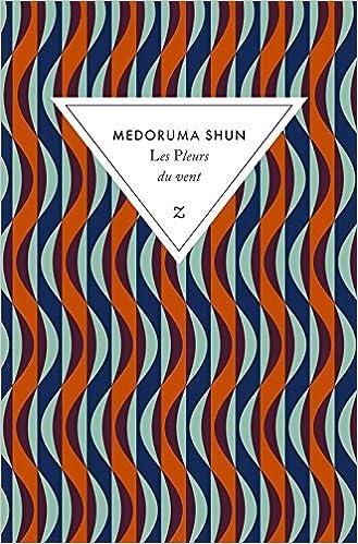 Les Pleurs du vent de Medoruma Shun 2016