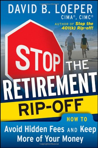 Stop The Retirement Rip Off  How To Avoid Hidden Fees And Keep More Of Your Money