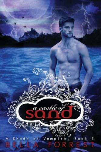 A Castle Of Sand (A Shade Of Vampire) (Volume 3)