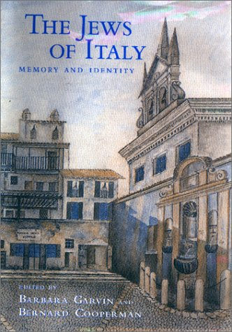 The Jews of Italy: Memory and Identity (The Joseph and Rebecca Meyerhoff Center for Jewish Studies)