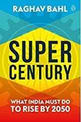 Super Century: What India Must Do to Rise by 2050 Hardcover