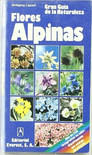 Ebooks gratis descargar griego Flores Alpinas: Cómo reconocer e identificar las flores alpinas más importantes. (Grandes guías de la naturaleza) PDF FB2