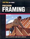 Precision Framing, Mike Guertin and Rick Arnold, 156158634X