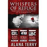 Whispers of Refuge Box Set: 3 Christian Fiction Novels Set in North Korea