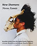 img - for New Shamans: Brazilian Artists from the Rubell Family Collection book / textbook / text book