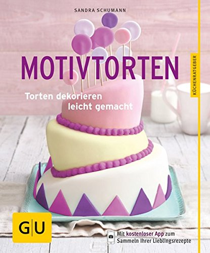 Motivtorten: Torten dekorieren leicht gemacht (GU Küchenratgeber)