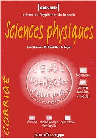 Télécharger en ligne Sciences physiques, métiers de la santé, CAP et BEP, exercices corrigés pdf epub
