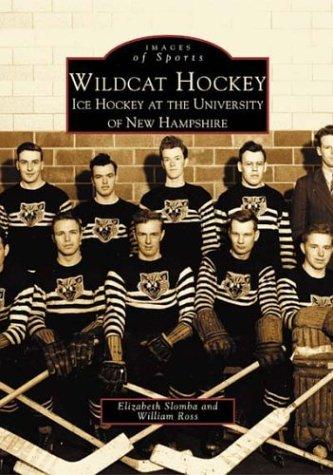 Wildcat Hockey: Ice Hockey at the University of New Hampshire (Images of Sports)