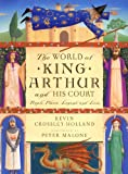 World of King Arthur and His Court, Kevin Crossley-Holland, 0525473211